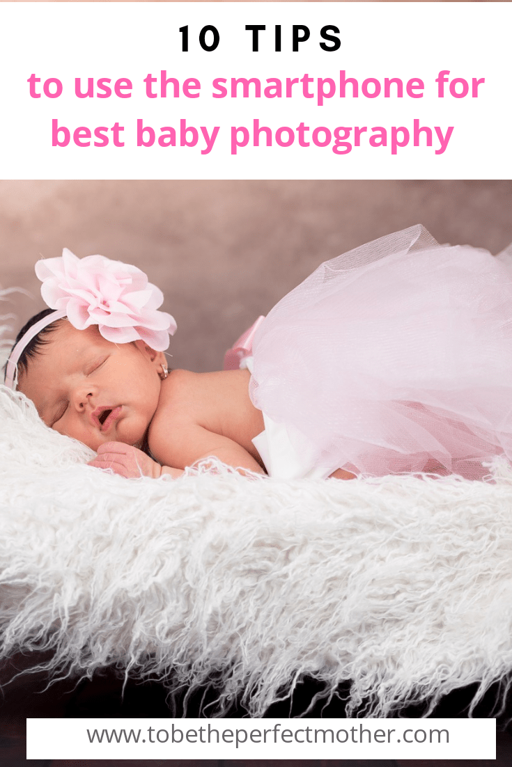 10 tips to use the smartphone for the best baby photography/ newborn photography