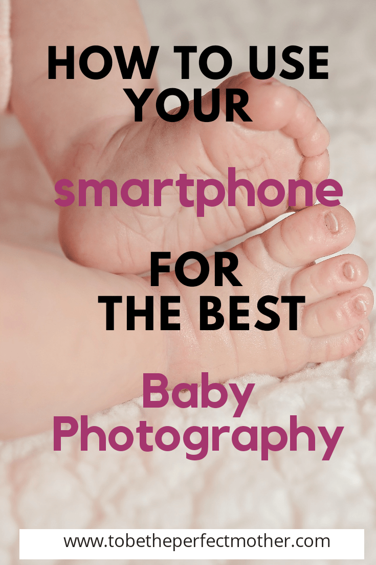 How to use the smartphone for the best baby photography