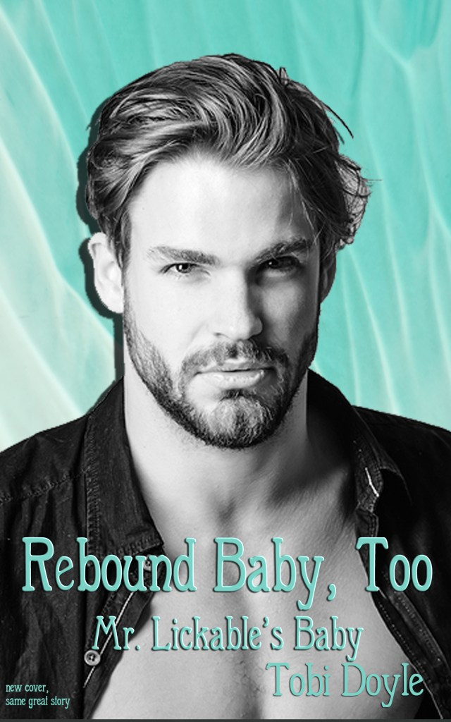 Book Cover: Rebound Baby, Too or Mr. Lickable's Baby