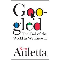 Googled, End of the World As We Know It, Ken Auletta, book, Toby Elwin, blog