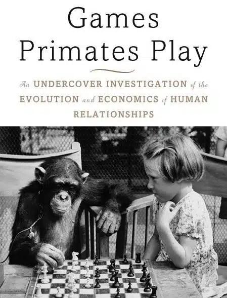 Games Primates Play, book, Dario Maestripieri, Toby Elwin, blog
