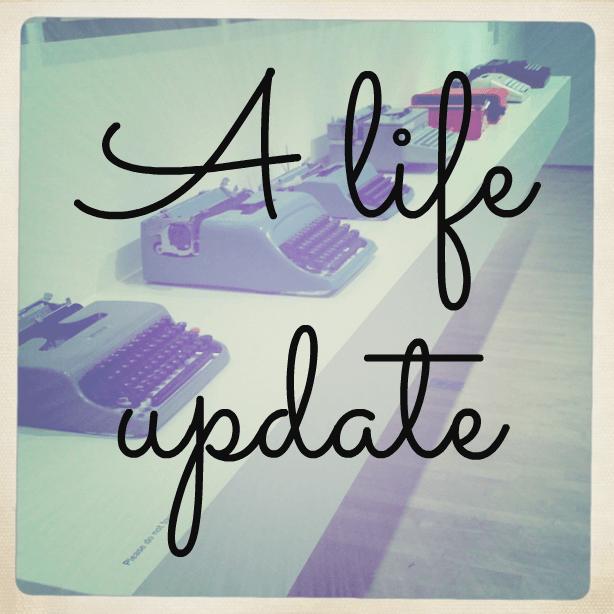 A life update
