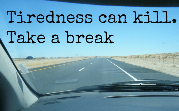 Tiredness can kill