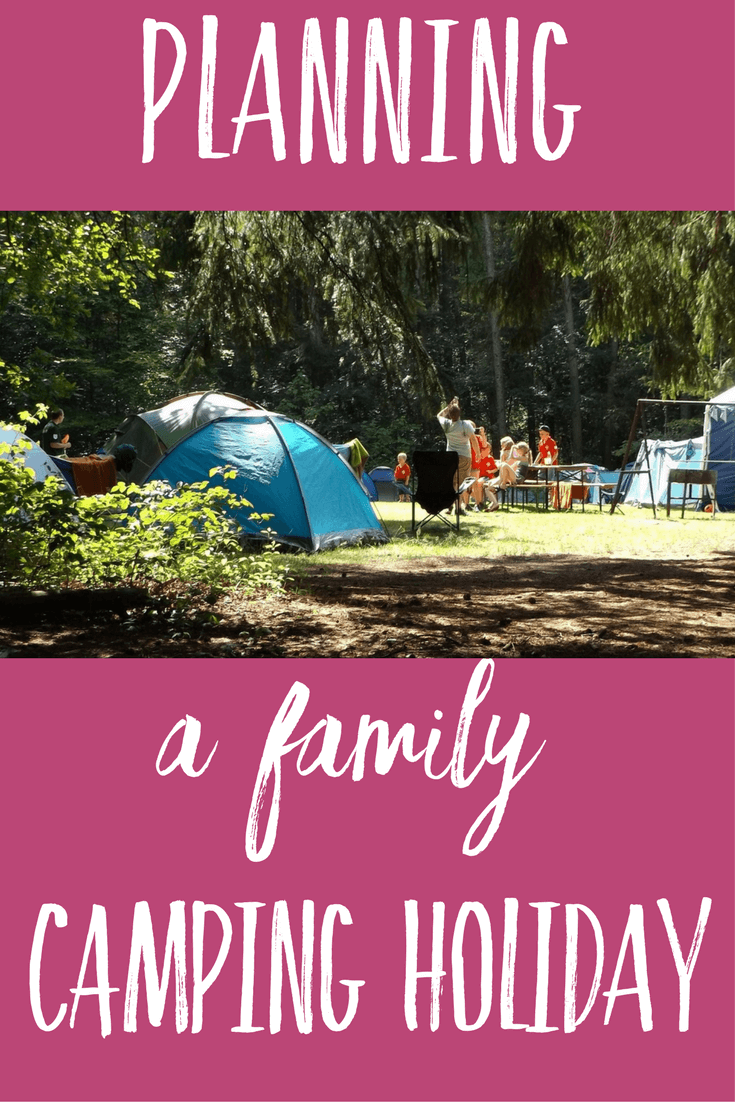 Planning a family camping holiday