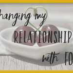 Changing my relationship with food