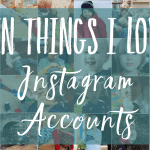 Ten things I love // Instagram accounts