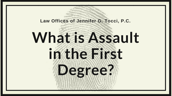 What is Assaultt in the First Degree?