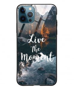 Live The Moment iPhone 12 Pro Max Glass Case Cover