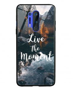 Live The Moment Oneplus 8 Pro Glass Case Cover