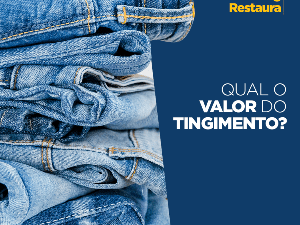 Qual valor do tingimento na Restaura Jeans