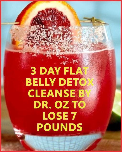Three Day Flat Belly Detox Cleanse By Dr. OZ