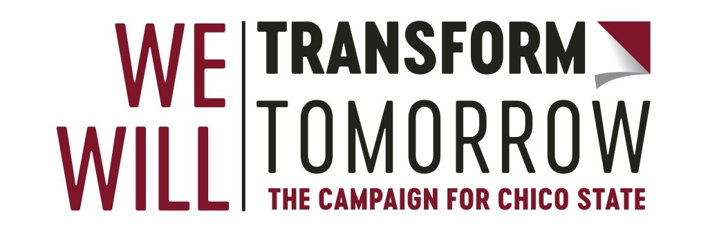 Transform Tomorrow is Chico State's first capital campaign.
