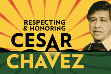 "Digital graphic reading ""Respecting and Honoring Cesar Chavez,"" with a photo of Chavez amid green fields and a rising sun."