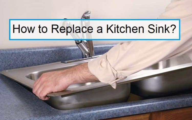 steps on how to replace a kitchen sink