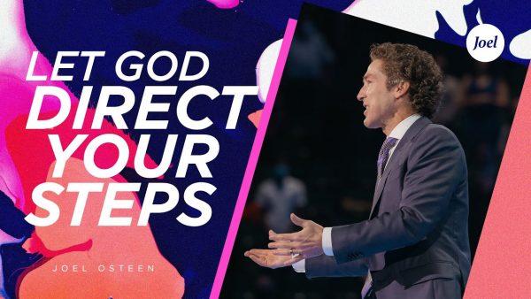 (Download) Let God Direct Your Steps | Joel Osteen (Sermon Notes + Pdf) Photo September 18, 2021