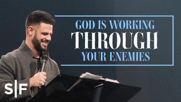 Download: God Is Working Through Your Enemies | Steven Furtick Photo September 22, 2021