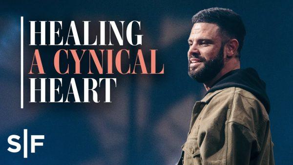 Healing A Cynical Heart | Steven Furtick August 2021 Sermons Photo September 18, 2021
