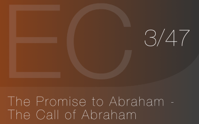 The Promise to Abraham – The Call of Abraham