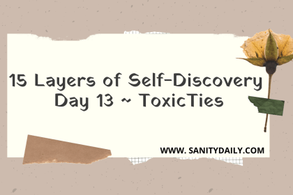 15 Layers of Self-Discovery | Day 13 | Toxic Ties