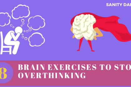 8 Brain Exercises To Stop Overthinking About Everything