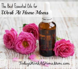 Best Essential Oils For Work At Home Moms