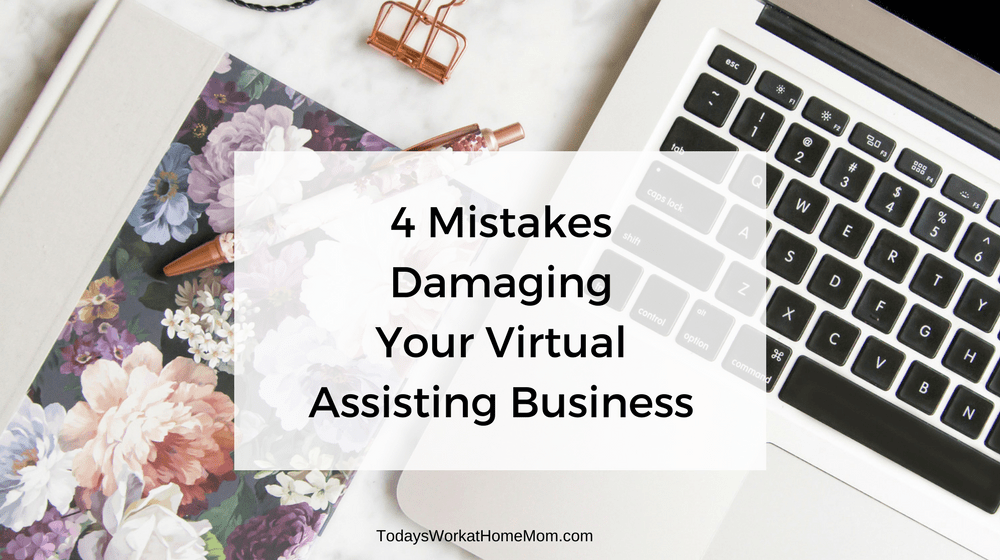 4 Mistakes Damaging Your Virtual Assisting Business