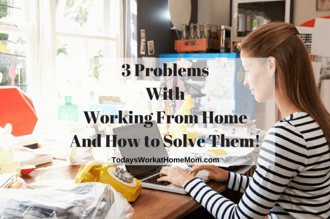 3 Problems With Working From Home (And How to Solve Them!)