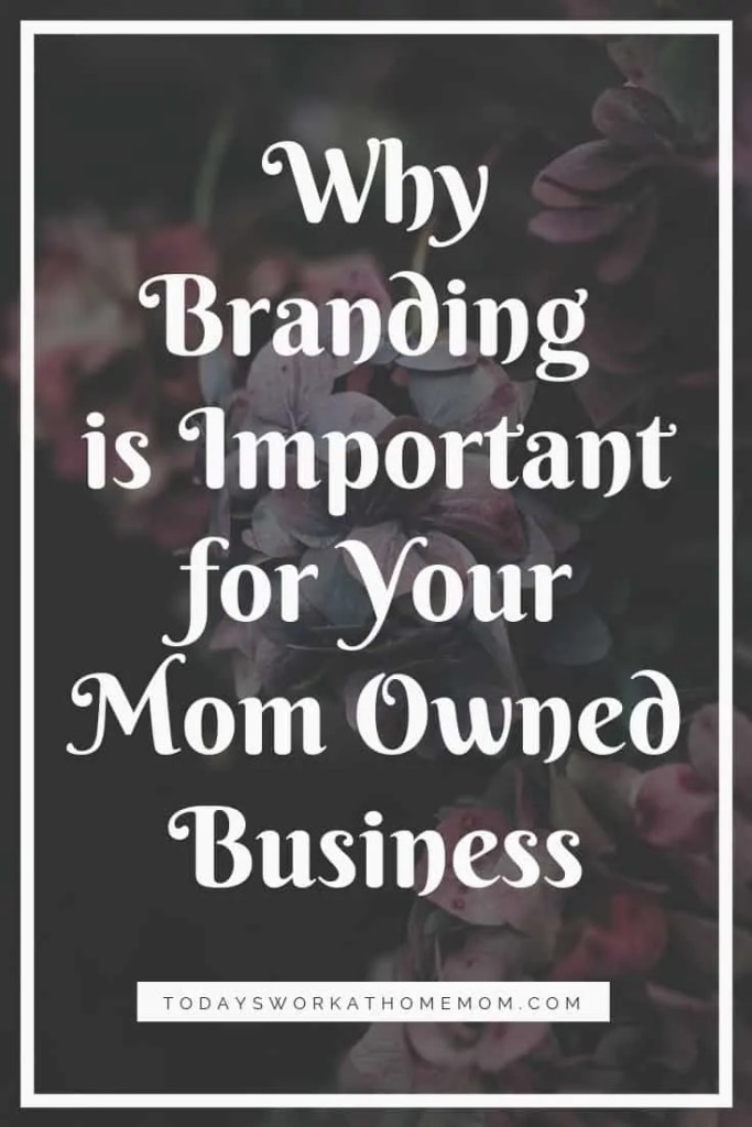 Branding Your Mom Owned Business