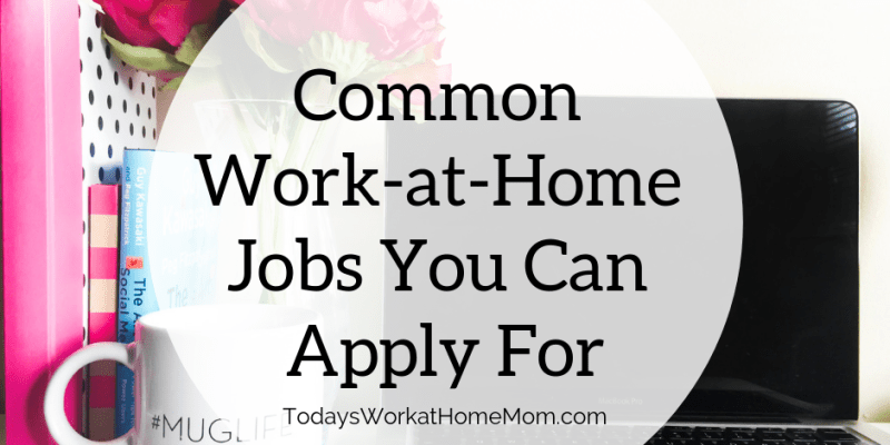 Common Work-at-Home Jobs You Can Apply For