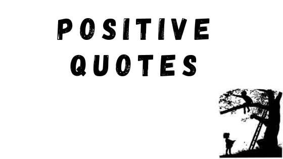 Positive Think Quotes