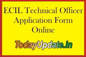 ECIL Technical Officer Application Form Online