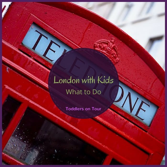 London with Kids: What to Do?