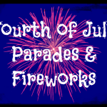 Fourth of July Parades & Fireworks – 2013