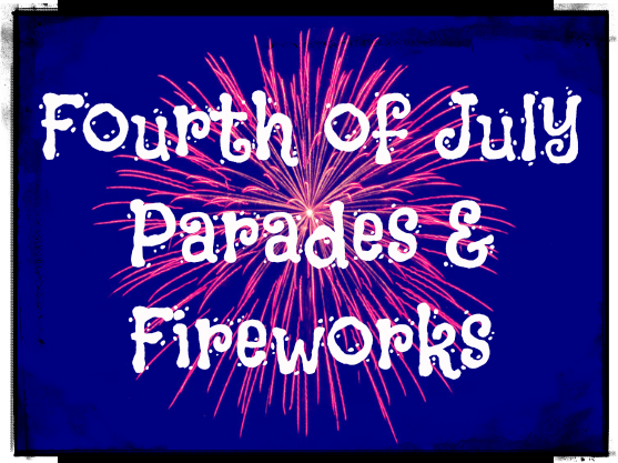 Fourth of July Parades and Fireworks header
