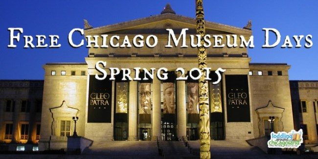 Free Chicago Museum Days - Spring 2015 - #Free #SpringBreak