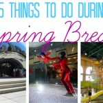 15 Things to Do During Spring Break