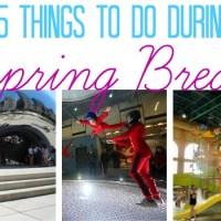 15 Things to Do During Spring Break