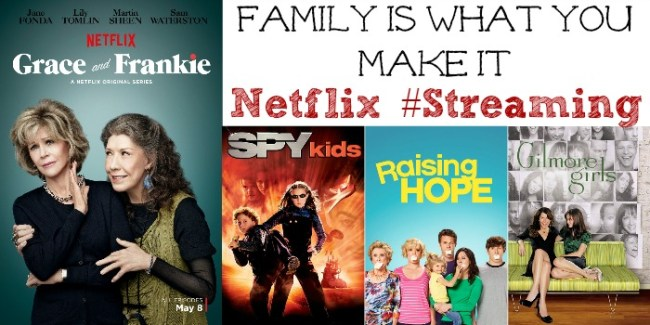 Netflix #StreamTeam - Family Is What You Make It - May 2015