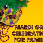 Mardi Gras Celebrations for Families