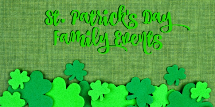 St. Patrick's Day Family Events 2019