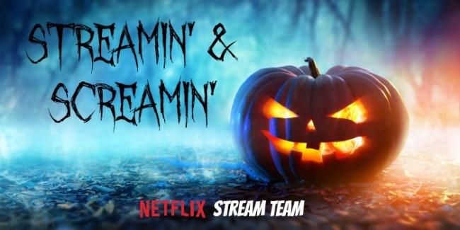 Streamin' & Screamin' Netflix #StreamTeam October 2016 [ad]