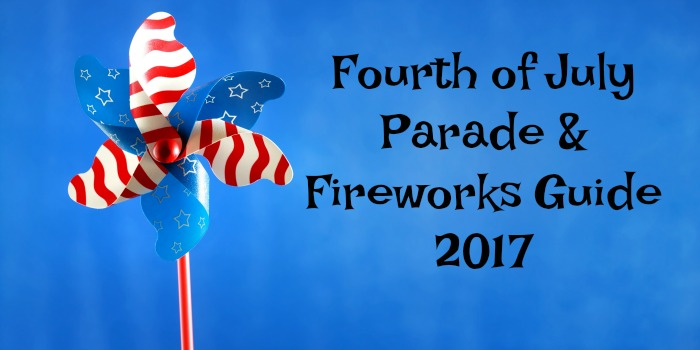 Fourth of July Parade & Firework Guide – 2017