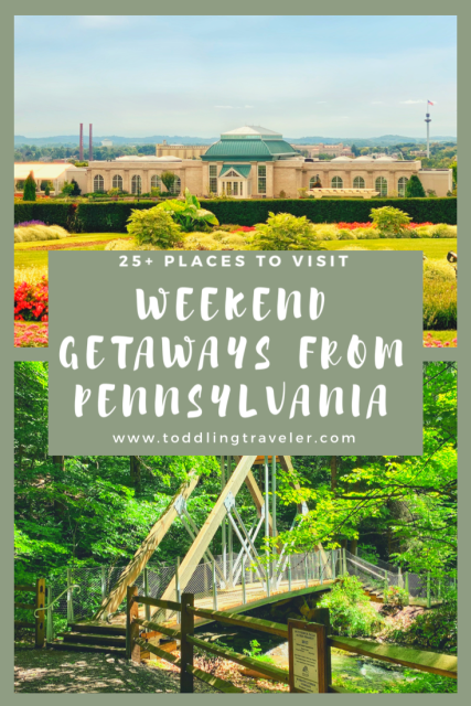 Weekend Getaways from Pennsylvania Toddling Traveler