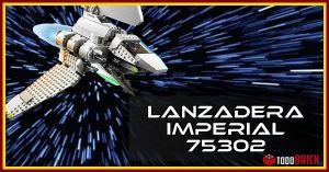 Lanzadera Imperial LEGO Star Wars 75302 tyridium