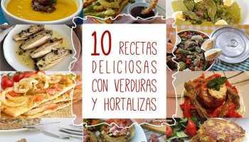 10 recetas deliciosas con verduras y hortalizas para disfrutar!