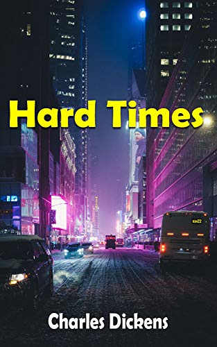 Hard Times: For These Times (English Edition)