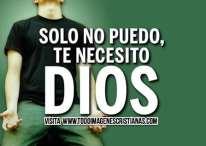 Imágenes religiosas con frases: Te necesito Dios