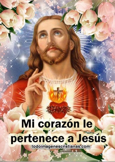imagenes cristianas mi corazon le pertenece a jesus