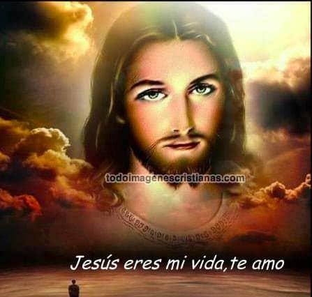 imágenes cristianas jesús eres mi vida