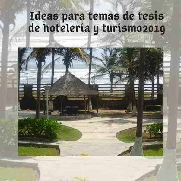 Ideas para temas de tesis de hostelería y turismo 2019